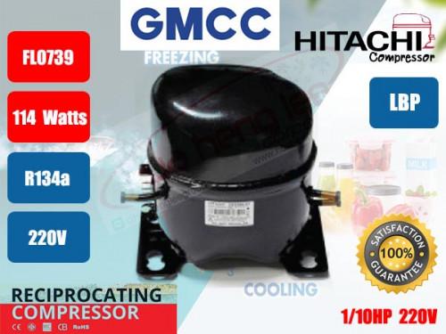 คอมเพรสเซอร์ ตู้เย็น GMCC (HITACHI)  รุ่น FL0739-SQ ขนาด 1/10HP น้ำยา R134a